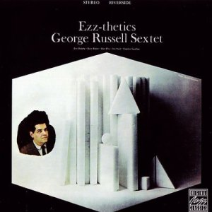 163. George Russell Sextet - Ezz-thetics - 1961
