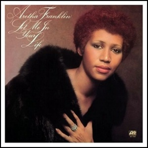 Aretha+Franklin+-+Let+Me+In+Your+Life+ 1974