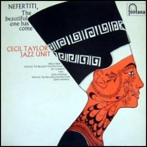 Cecil Taylor 1962 Nefertiti