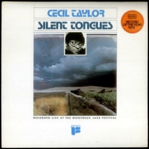 Cecil+Taylor+-+Silent+Tongues+-+1975