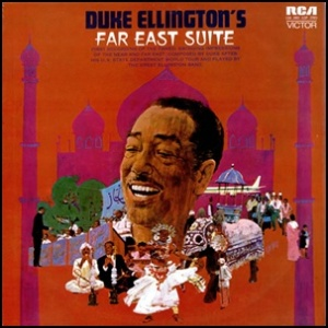Duke-Ellington-Far-East-Suite- 1967