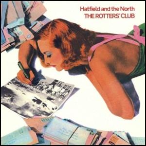 Hatfield & The North - Rotters Club 1975