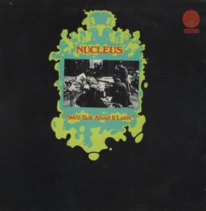 Nucleus+-+We'll+Talk+About+It+Later 1970