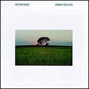 Pat_Metheny_-_Bright_Size_Life 1976