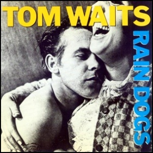 tom-waits-rain-dogs 1985