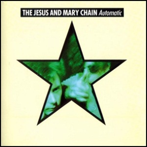 The_Jesus_And_Mary_Chain-Automatic