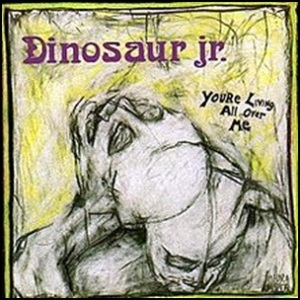 Dinosaur_Jr._You're_Living_All_Over_Me