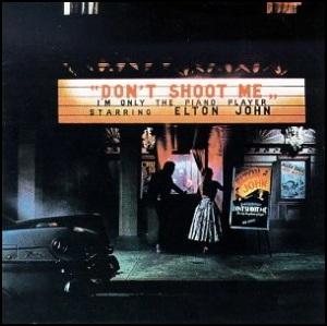 Elton_John_-_Don't_Shoot_Me_I'm_Only_the_Piano_Player