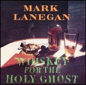 Mark_Lanegan_Whiskey_for_the_Holy_Ghost