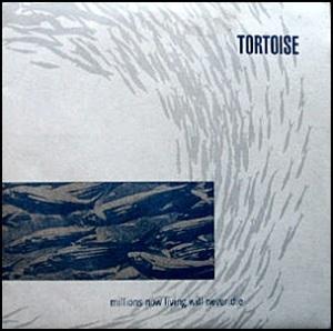Millions_Now_Living_Will_Never_Die_-_Tortoise