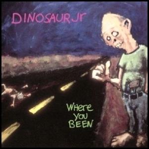 Dinosaur_Jr._Where_You_Been