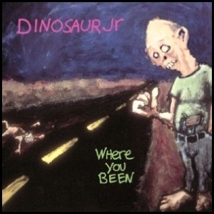 Dinosaur_Jr._Where_You_Been