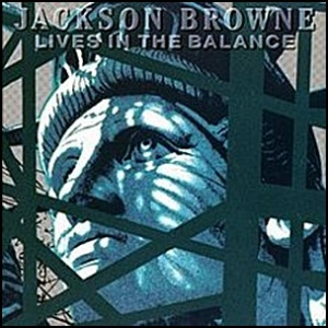 Jackson_Browne_-_Lives_in_the_Balance