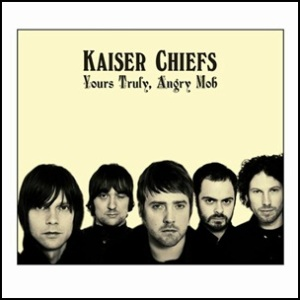 Kaiser Chiefs-YoursTruly,Angry Mob