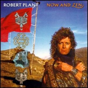 Robert Plant Now And Zen