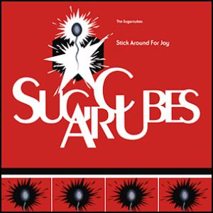 The_Sugarcubes_-_Stick_Around_for_Joy