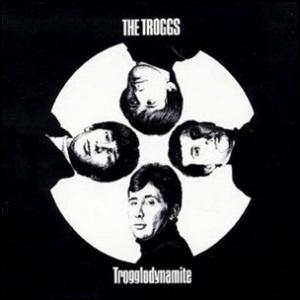 The_Troggs - Trogglodynamite