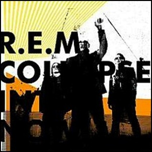 R.E.M._-_Collapse_into_Now