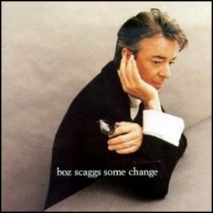 Boz Scaggs - Some Change