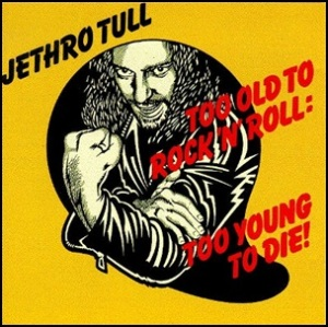 JethroTull-Too old to rocknroll