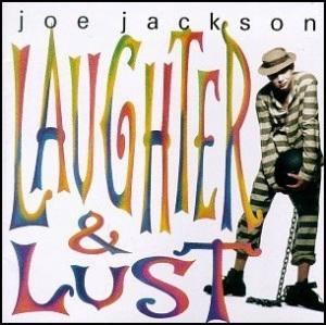 Joe Jackson Laughter And Lust