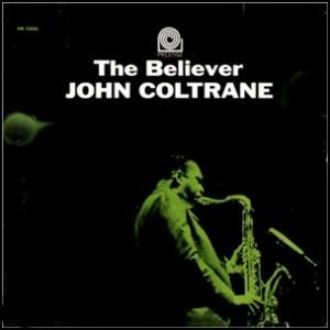 John Coltrane- The Believer-jpg