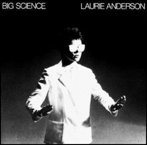 Laurie Anderson_Big Science