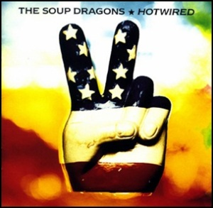 Soup Dragons_Hotwired