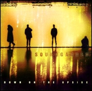 Soundgarden- - Down On the Upside