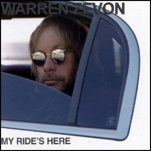 Warren_Zevon_-_My_Ride's_Here