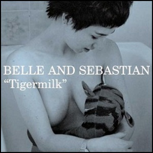Belle And Sebastian Tiger milk