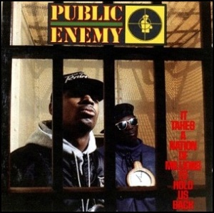 Public Enemy - It Takes a Nation o fMillions to Hold Us Back