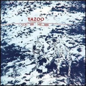 Yazoo_You_and_Me_Both