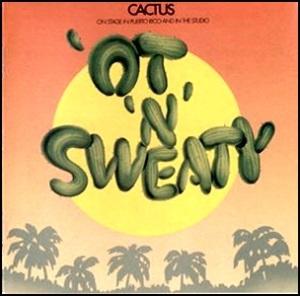Cactus_-_'Ot_'N'_Sweaty