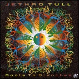 JethroTull Roots to Branches