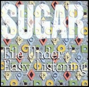 Sugar_-_File_Under_Easy_Listening
