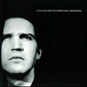 lloyd_cole_and_the_commotions_-_mainstream