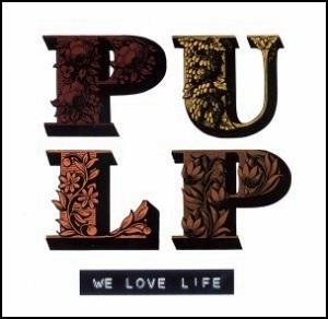 pulp-we_love_life